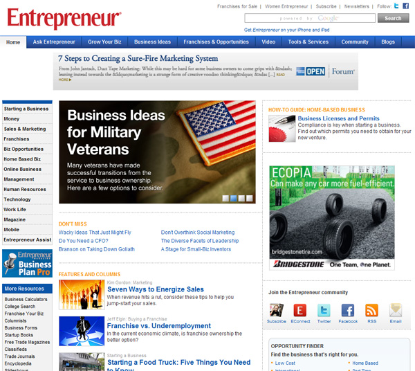 Entrepreneur As one of the premier magazines for entrepreneurs, this site is a must have in your bookmarks. With so many articles, advice and resources for those starting a business, this is a gold mine of information to help you every step of the way.
